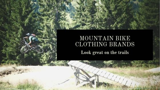 Mountain Bike Clothing Brands: The recommended ones