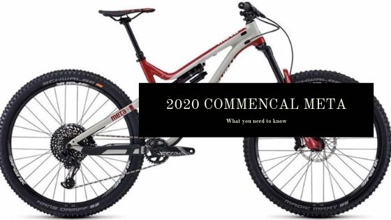 2020 Commencal Meta: What you need to know