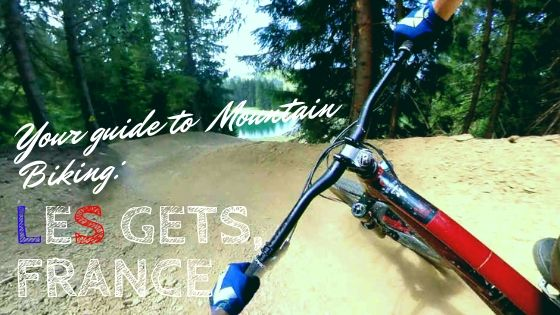 Mountain Biking in Les Gets: Rider's Guide