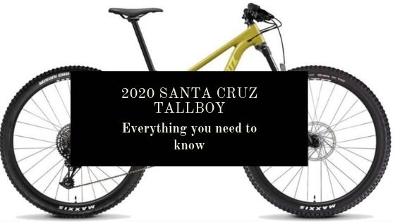 2020 Santa Cruz Tallboy: Everything you need to know